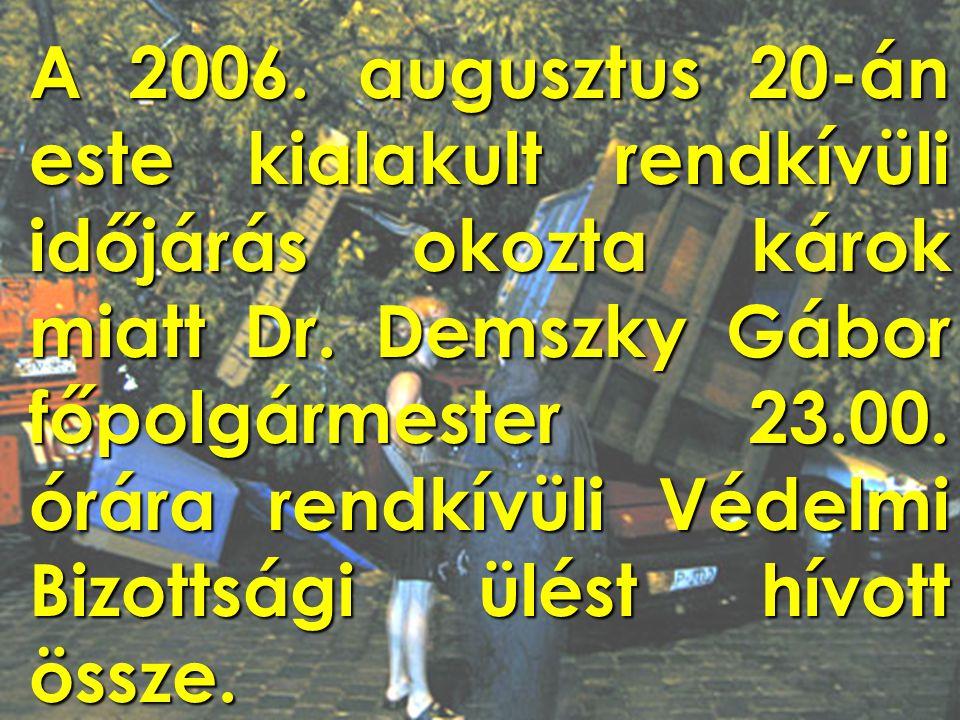 A 2006. augusztus 20-án este kialakult rendkívüli időjárás okozta károk miatt Dr.