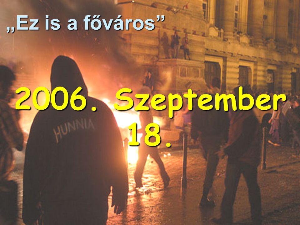 """""""Ez is a főváros 2006. Szeptember 18."""