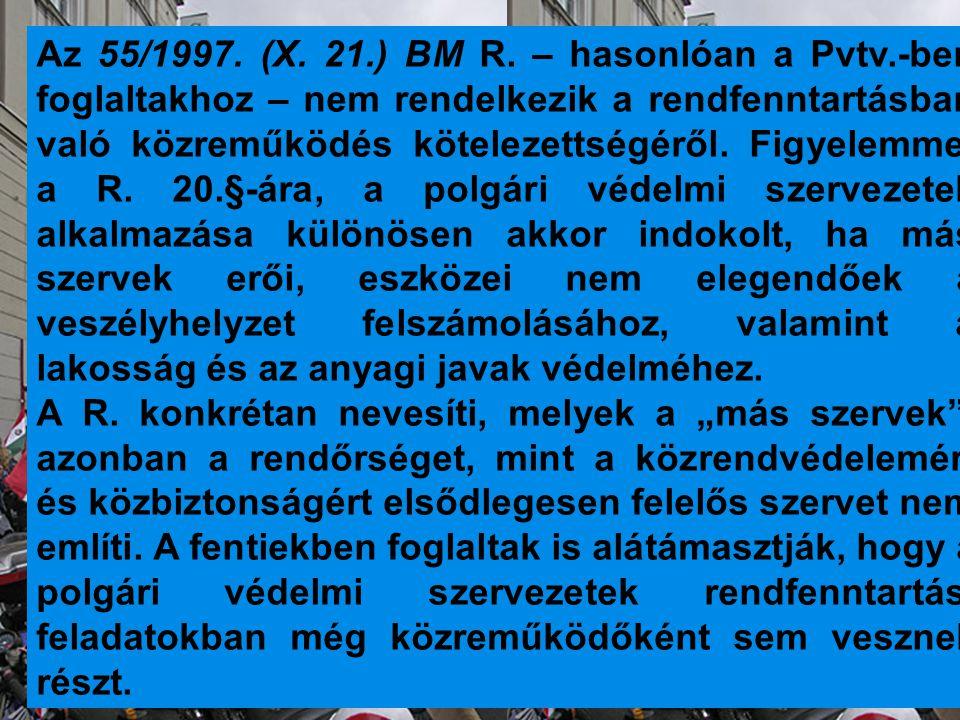 Az 55/1997. (X. 21. ) BM R. – hasonlóan a Pvtv