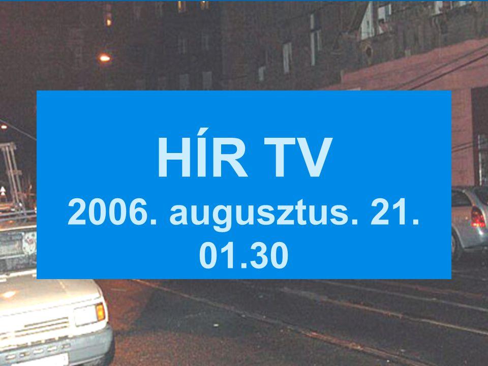 HÍR TV 2006. augusztus. 21. 01.30