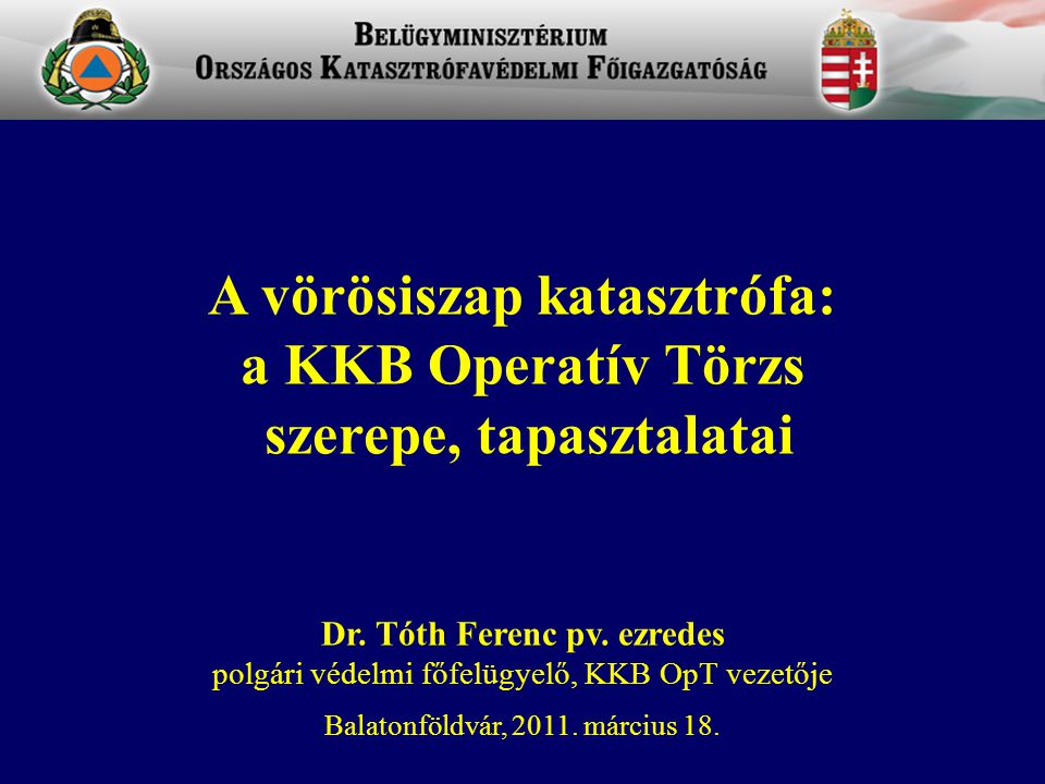 A vörösiszap katasztrófa: a KKB Operatív Törzs szerepe, tapasztalatai