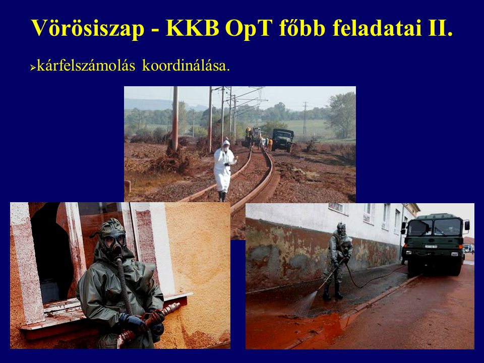 Vörösiszap - KKB OpT főbb feladatai II.