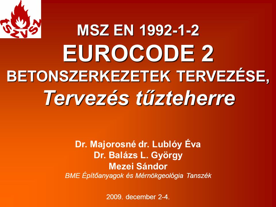 BETONSZERKEZETEK TERVEZÉSE, Dr. Majorosné dr. Lublóy Éva