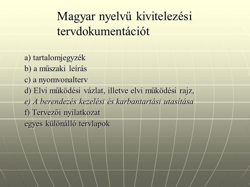 Magyar nyelvű kivitelezési tervdokumentációt