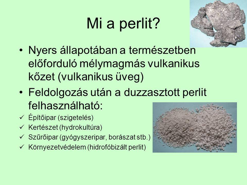 Mi a perlit Nyers állapotában a természetben előforduló mélymagmás vulkanikus kőzet (vulkanikus üveg)