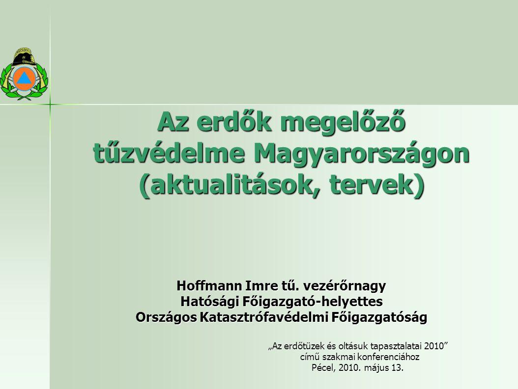 Az erdők megelőző tűzvédelme Magyarországon (aktualitások, tervek)