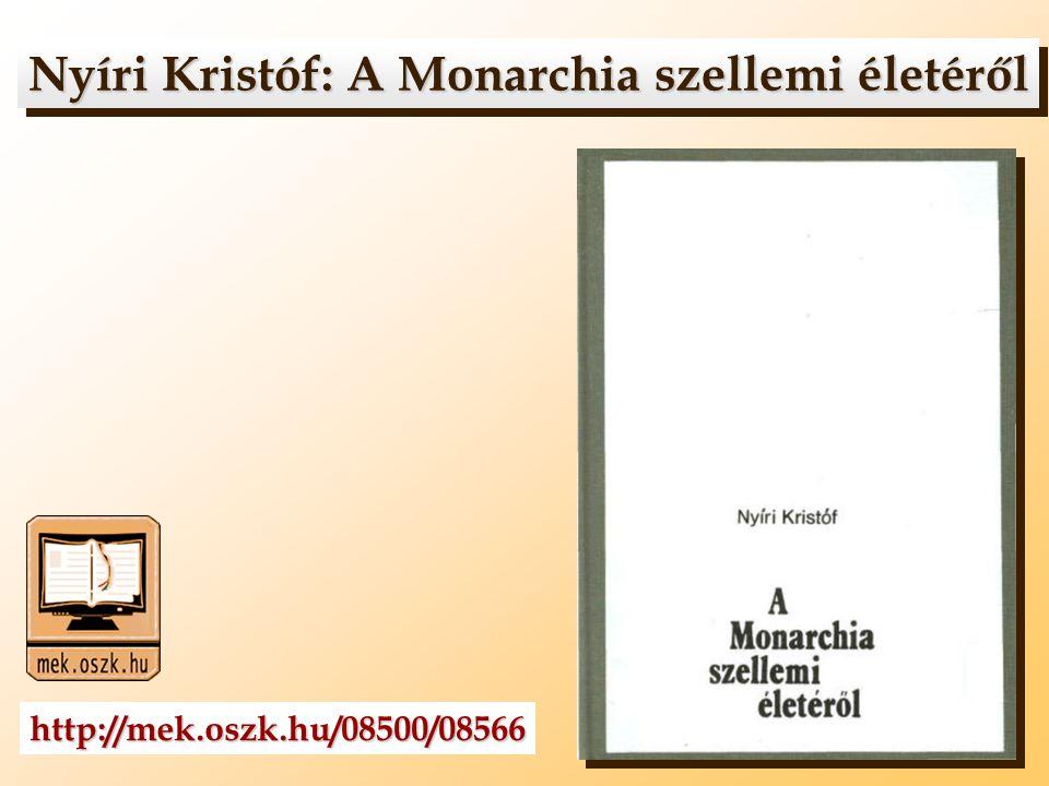 Nyíri Kristóf: A Monarchia szellemi életéről