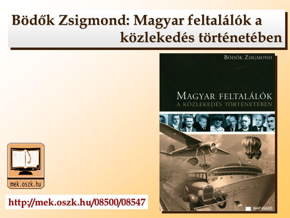 Bödők Zsigmond: Magyar feltalálók a közlekedés történetében
