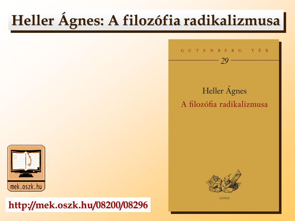 Heller Ágnes: A filozófia radikalizmusa