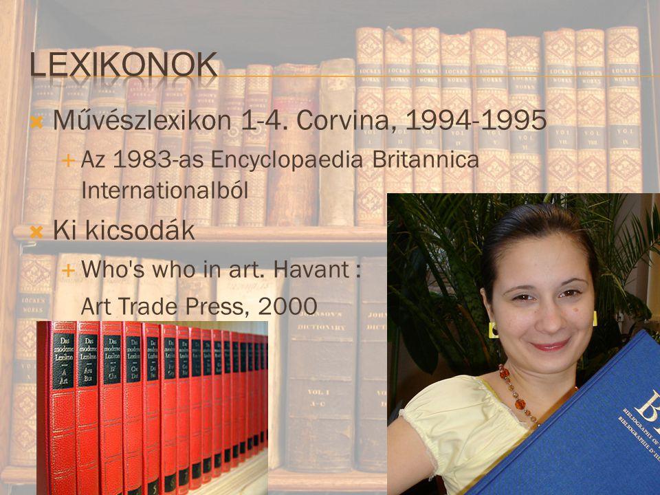 Lexikonok Művészlexikon 1-4. Corvina, 1994-1995 Ki kicsodák