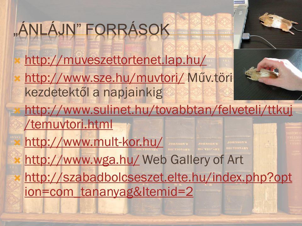 """""""Ánlájn források http://muveszettortenet.lap.hu/"""