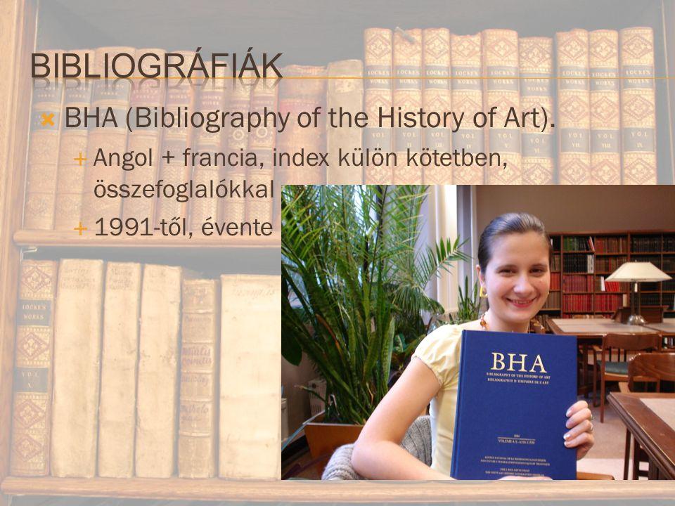 Bibliográfiák BHA (Bibliography of the History of Art).