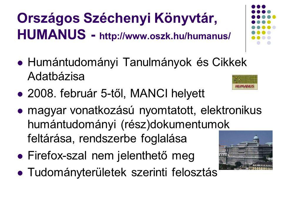 Országos Széchenyi Könyvtár, HUMANUS - http://www.oszk.hu/humanus/