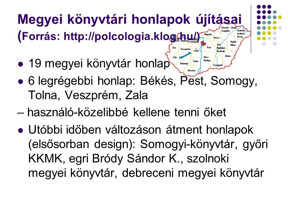 Megyei könyvtári honlapok újításai (Forrás: http://polcologia. klog