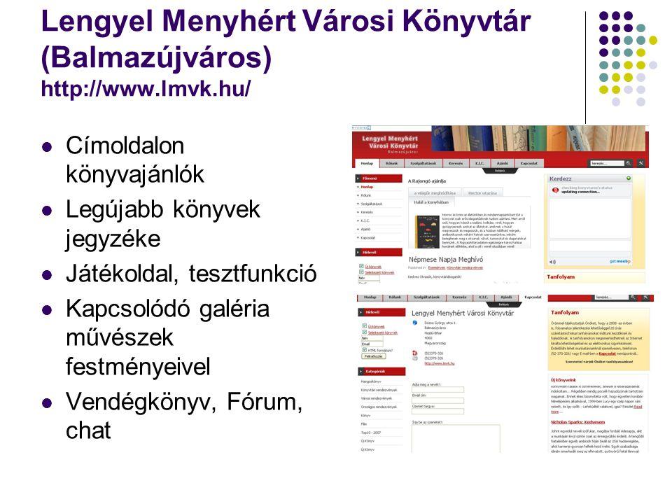 Lengyel Menyhért Városi Könyvtár (Balmazújváros) http://www.lmvk.hu/