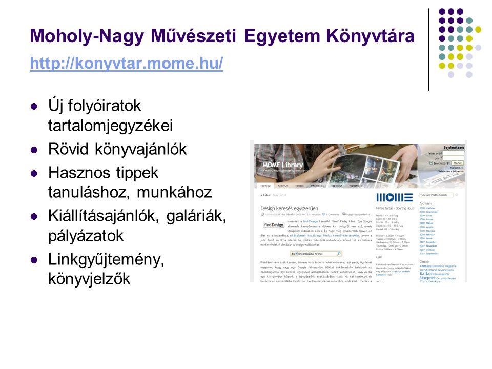 Moholy-Nagy Művészeti Egyetem Könyvtára http://konyvtar.mome.hu/