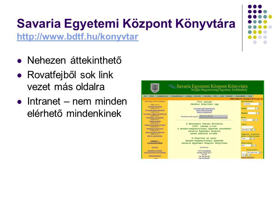 Savaria Egyetemi Központ Könyvtára http://www.bdtf.hu/konyvtar