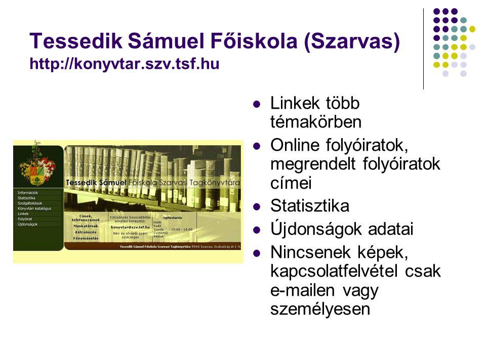 Tessedik Sámuel Főiskola (Szarvas) http://konyvtar.szv.tsf.hu