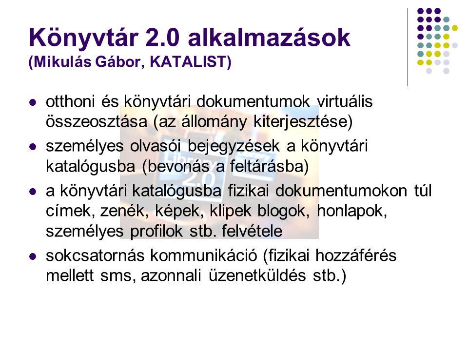Könyvtár 2.0 alkalmazások (Mikulás Gábor, KATALIST)