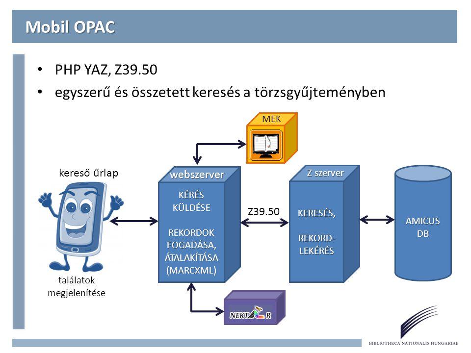 Mobil OPAC PHP YAZ, Z39.50. egyszerű és összetett keresés a törzsgyűjteményben. MEK. kereső űrlap.