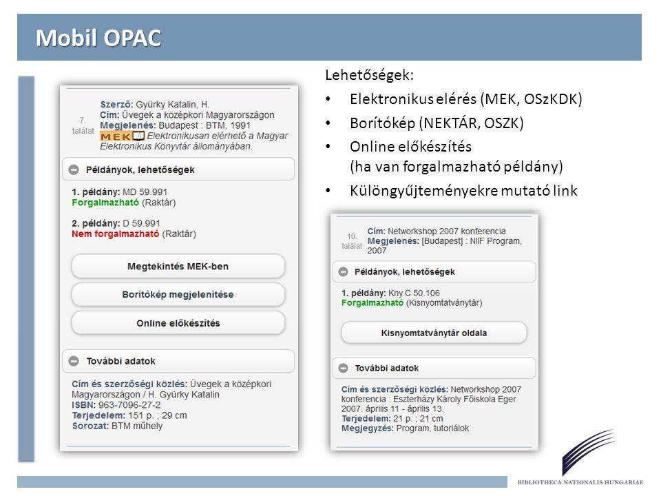 Mobil OPAC Lehetőségek: Elektronikus elérés (MEK, OSzKDK)