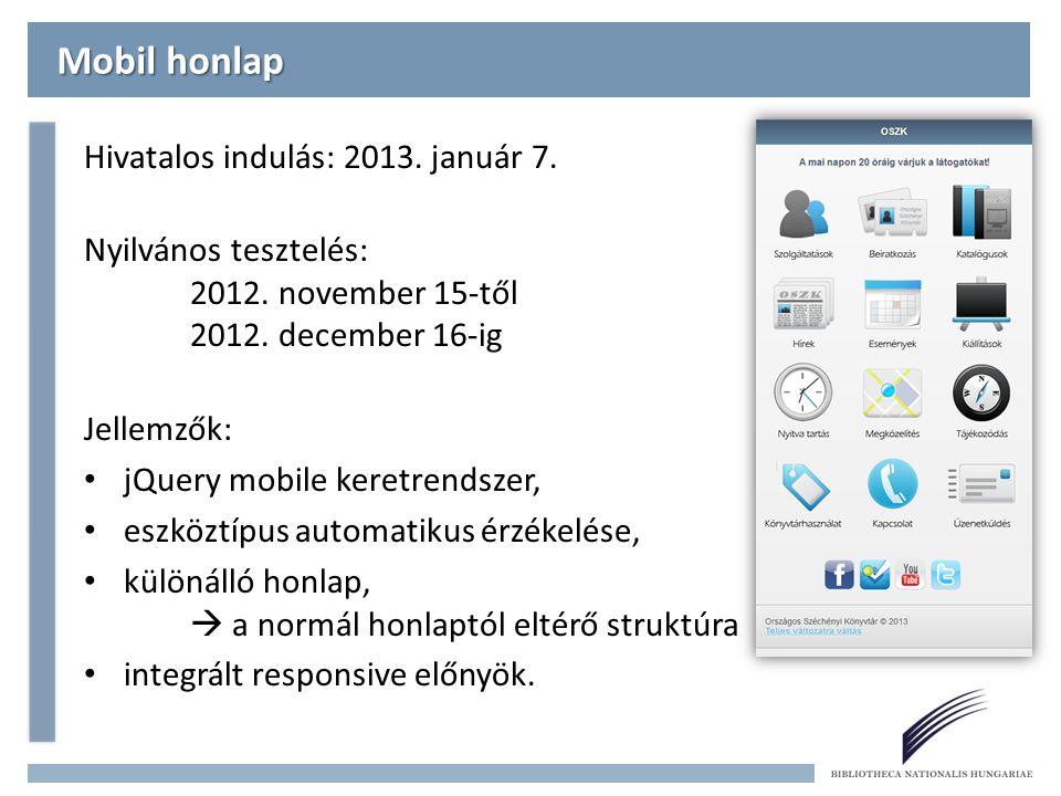 Mobil honlap Hivatalos indulás: 2013. január 7.