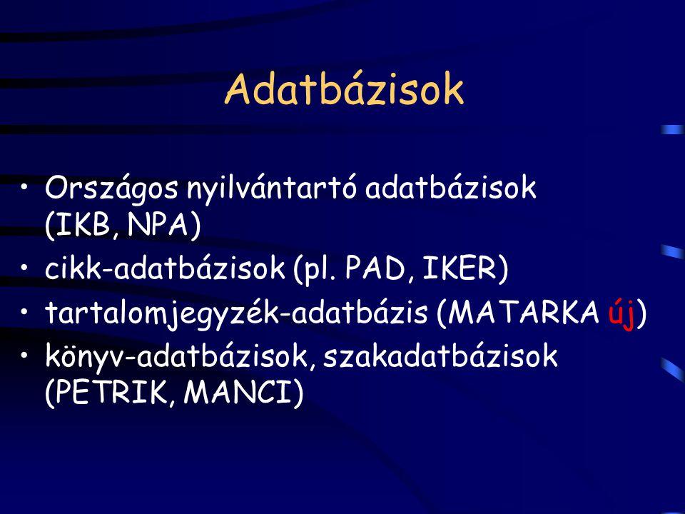 Adatbázisok Országos nyilvántartó adatbázisok (IKB, NPA)
