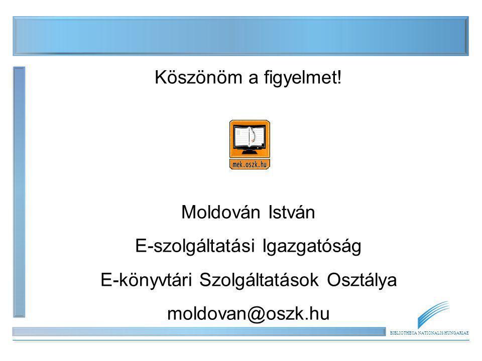 E-szolgáltatási Igazgatóság E-könyvtári Szolgáltatások Osztálya