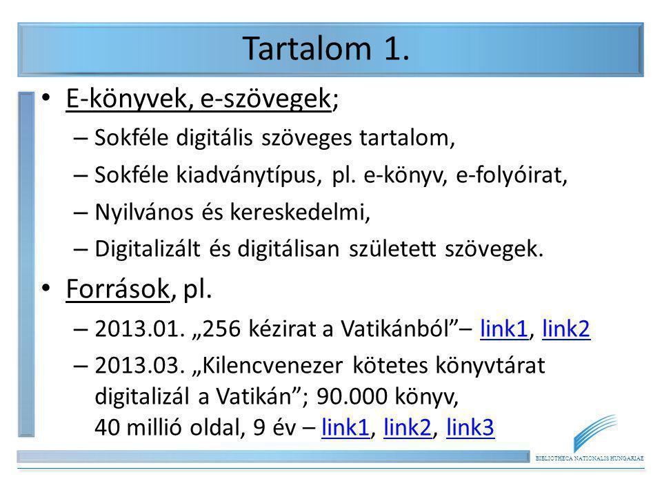 Tartalom 1. E-könyvek, e-szövegek; Források, pl.
