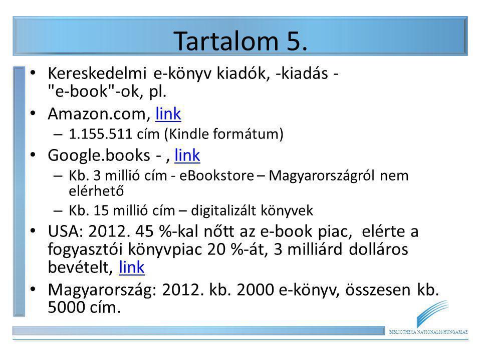 Tartalom 5. Kereskedelmi e-könyv kiadók, -kiadás - e-book -ok, pl.