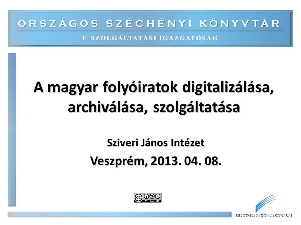 A magyar folyóiratok digitalizálása, archiválása, szolgáltatása