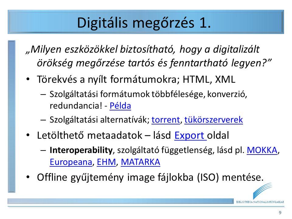 """Digitális megőrzés 1. """"Milyen eszközökkel biztosítható, hogy a digitalizált örökség megőrzése tartós és fenntartható legyen"""
