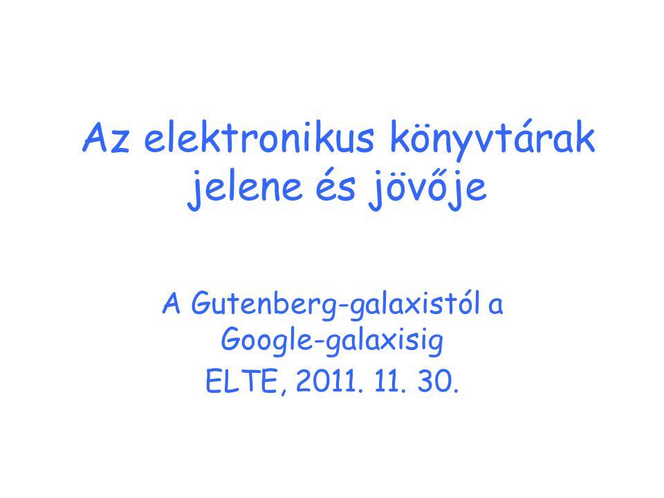 Az elektronikus könyvtárak jelene és jövője