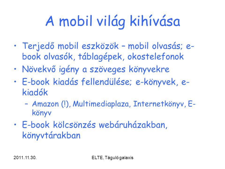 A mobil világ kihívása Terjedő mobil eszközök – mobil olvasás; e-book olvasók, táblagépek, okostelefonok.
