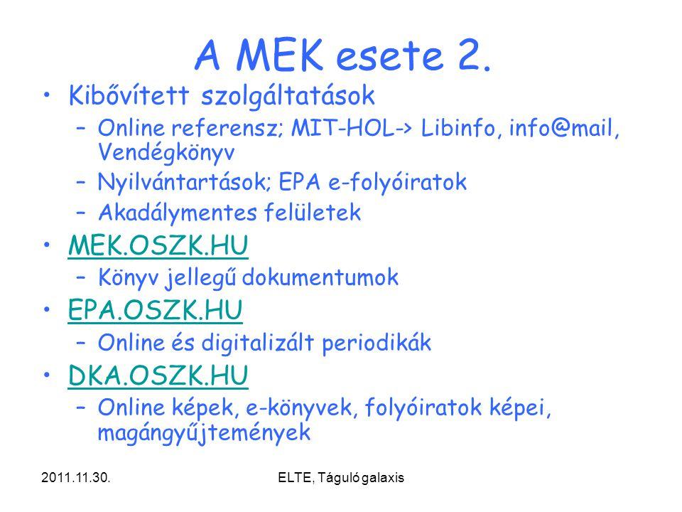 A MEK esete 2. Kibővített szolgáltatások MEK.OSZK.HU EPA.OSZK.HU