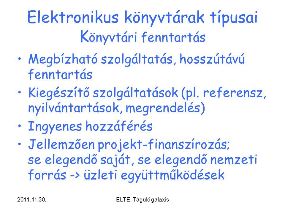 Elektronikus könyvtárak típusai Könyvtári fenntartás