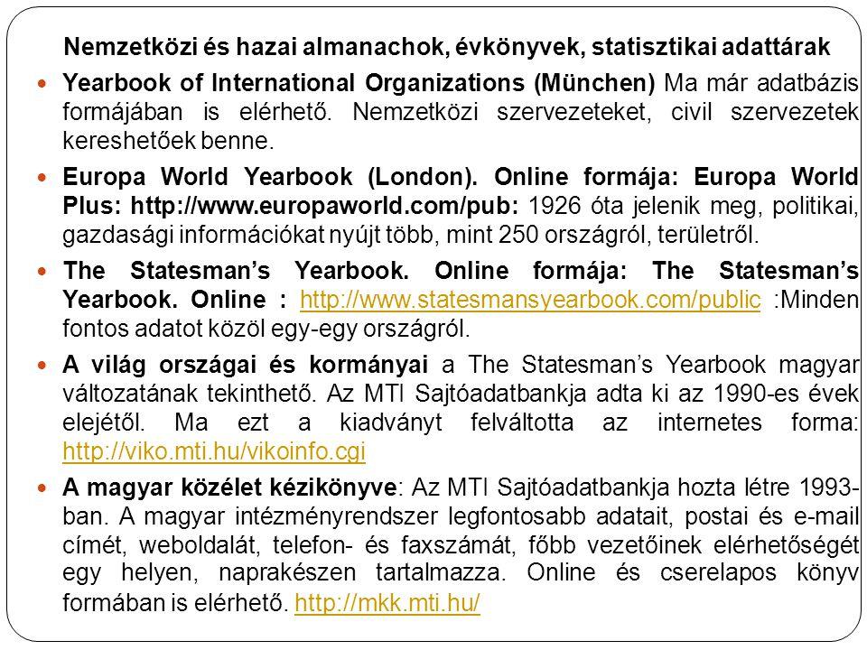Nemzetközi és hazai almanachok, évkönyvek, statisztikai adattárak