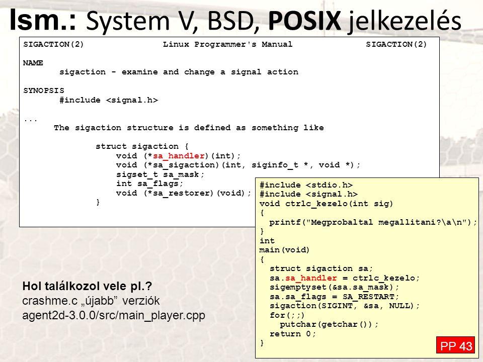 Ism.: System V, BSD, POSIX jelkezelés
