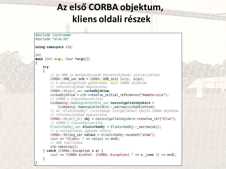 Az első CORBA objektum, kliens oldali részek