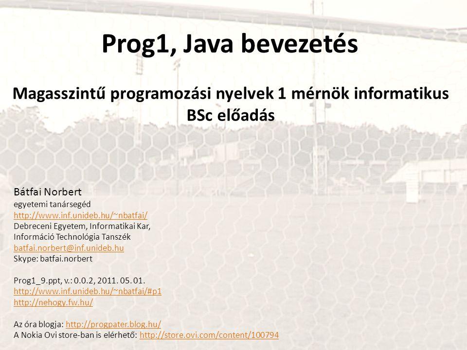 Magasszintű programozási nyelvek 1 mérnök informatikus BSc előadás