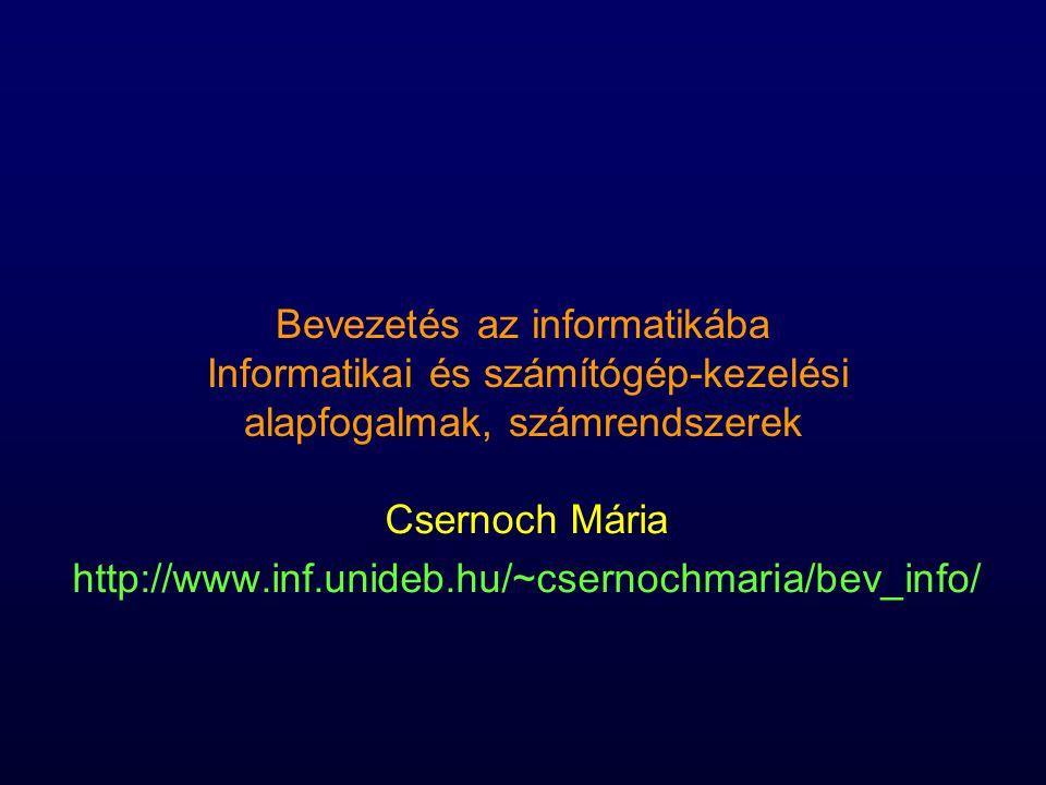 Csernoch Mária http://www.inf.unideb.hu/~csernochmaria/bev_info/