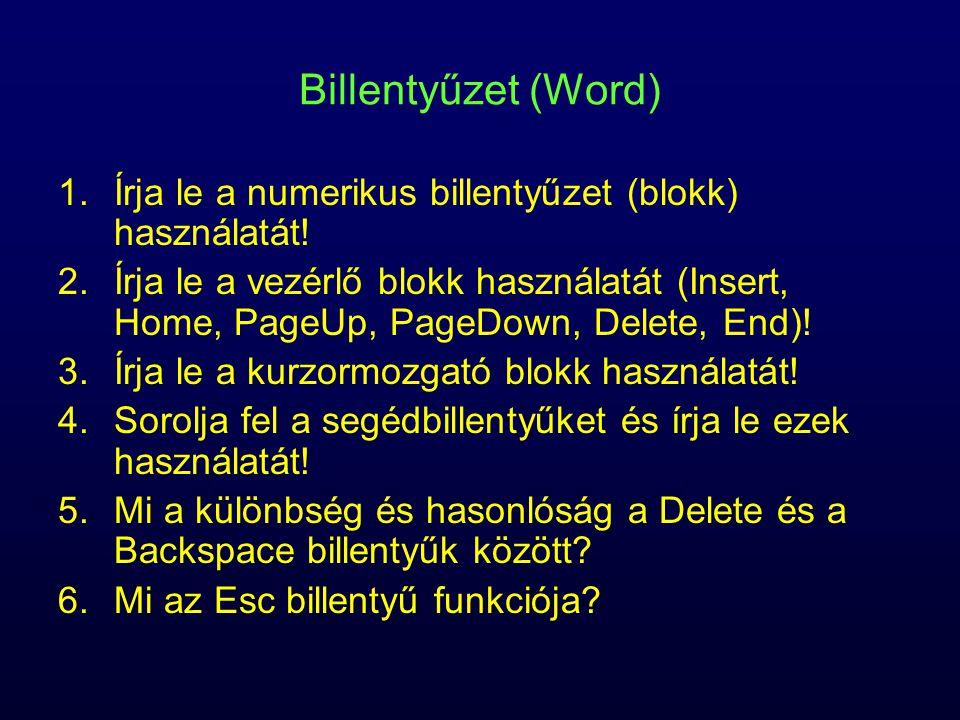 Billentyűzet (Word) Írja le a numerikus billentyűzet (blokk) használatát!