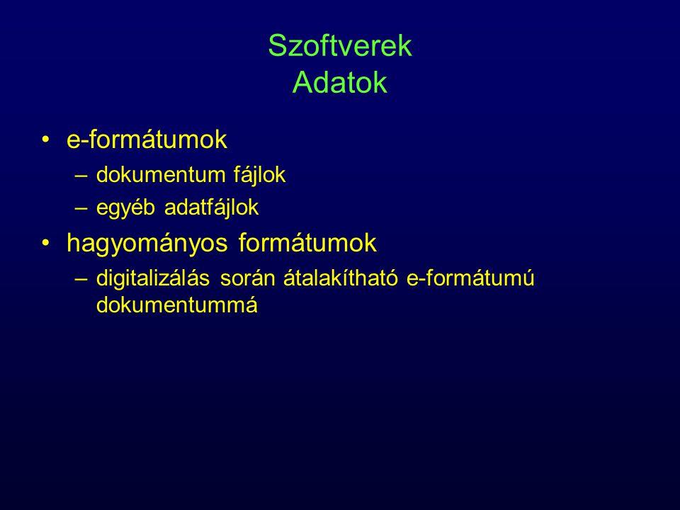 Szoftverek Adatok e-formátumok hagyományos formátumok
