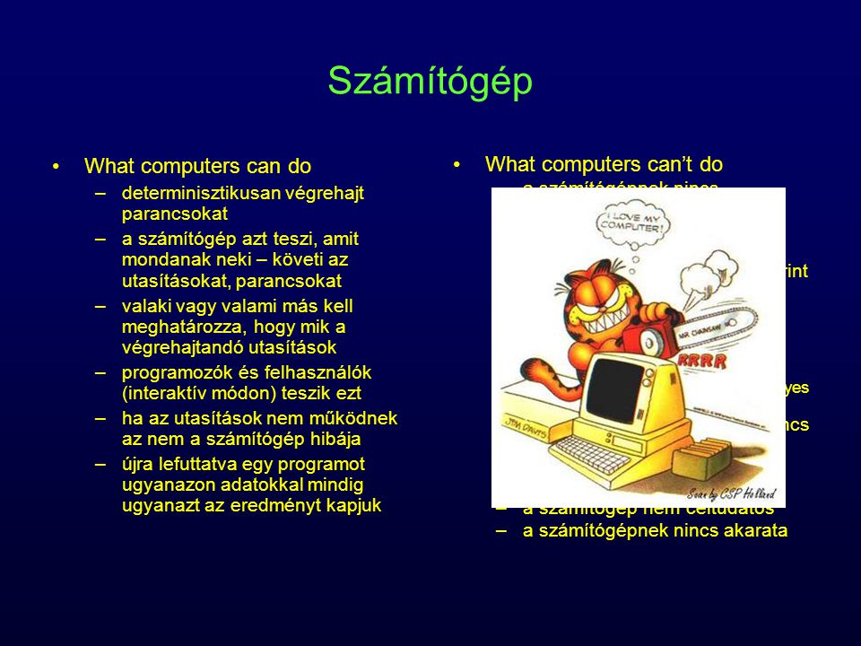 Számítógép What computers can do What computers can't do