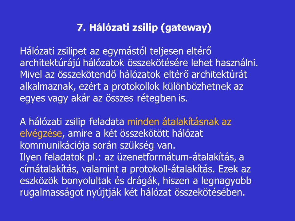 7. Hálózati zsilip (gateway)