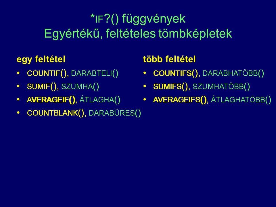 *if () függvények Egyértékű, feltételes tömbképletek