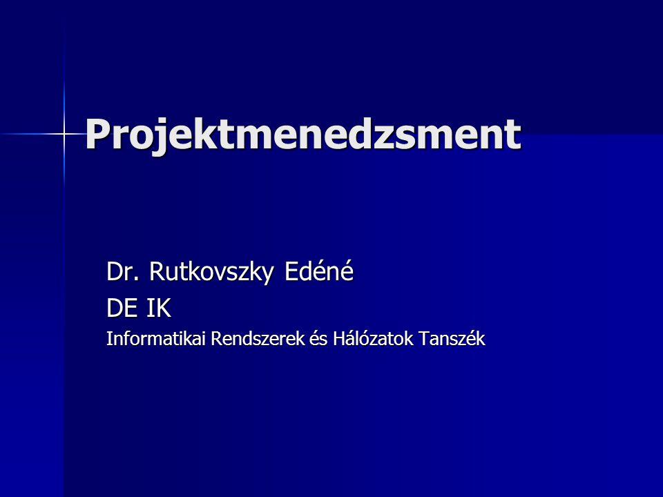 Projektmenedzsment Dr. Rutkovszky Edéné DE IK