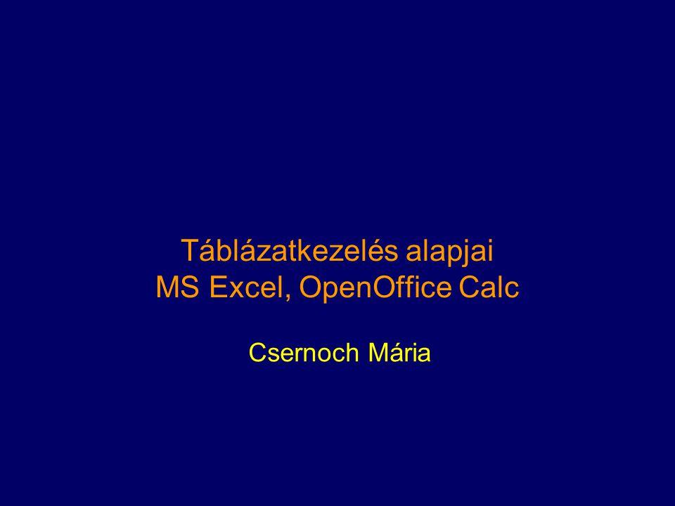 Táblázatkezelés alapjai MS Excel, OpenOffice Calc