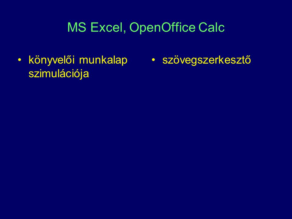 MS Excel, OpenOffice Calc
