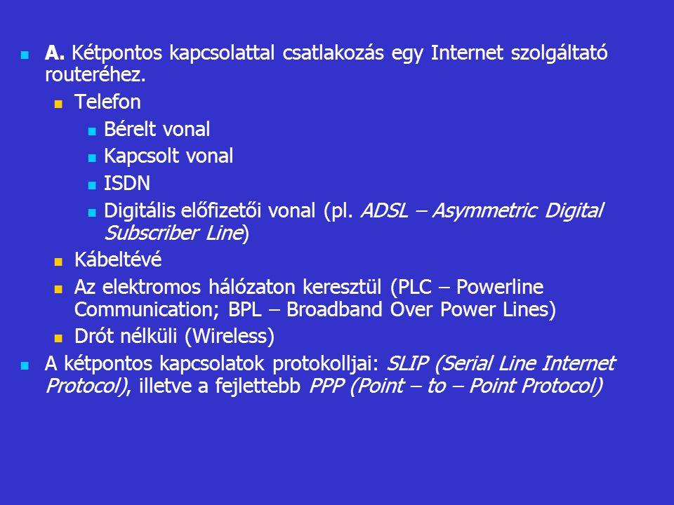 A. Kétpontos kapcsolattal csatlakozás egy Internet szolgáltató routeréhez.